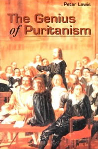 The Genius of the Puritans - Peter Lewis